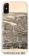 Skowhegan Maine 1892 IPhone Case