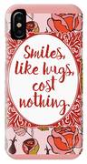 Smiles, Like Hugs, Cost Nothing IPhone Case