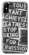 Stop Asking For Permission Bw IPhone Case