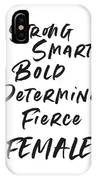 Strong Smart Bold Female- Art By Linda Woods IPhone Case