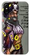 Talk Like A Pirate Day IPhone Case