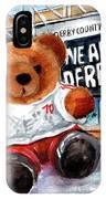 Teddy Bear Ince IPhone Case