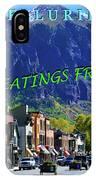 Telluride Greatings IPhone Case