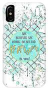 Text Art She Believed - Cyan White - Splashes IPhone Case