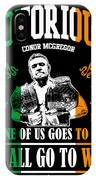 Th Notorious Conor Mcgregor Inspired Design If One Of Us Goes To War We All Go To War IPhone Case