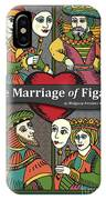 The Marriage Of Figaro IPhone Case