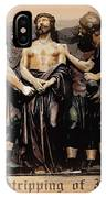 The Stripping Of Jesus IPhone Case