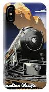 Travel Canadian Pacific Across Canada - Steam Engine Train - Retro Travel Poster - Vintage Poster IPhone Case