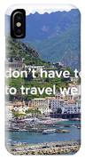 Travel Well IPhone Case