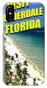 Visit Fort Lauderdal Poster A IPhone Case