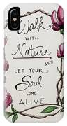 Walk With Nature IPhone Case