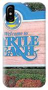 Welcome To Myrtle Beach IPhone Case