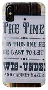 When The Time Comes IPhone Case