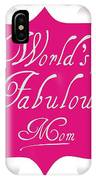 Worlds Most Fabulous Mom IPhone Case