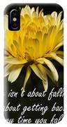 Yellow Flower With Inspirational Text IPhone Case