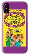 You Are Invited To Our Orgy IPhone Case