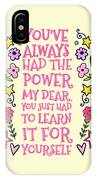 You Have Always Had The Power IPhone Case