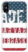 Made In Harvard, Nebraska IPhone Case