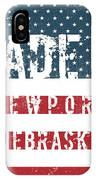 Made In Newport, Nebraska IPhone Case