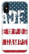 Made In Newport, New Hampshire IPhone Case