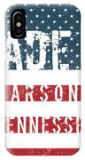 Made In Parsons, Tennessee IPhone Case