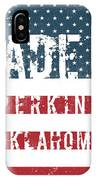 Made In Perkins, Oklahoma IPhone Case