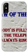 Murphy's Law Of Nature IPhone Case