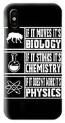 Funny Science Teacher Shirt Physics Chemistry And Biology Meme IPhone Case