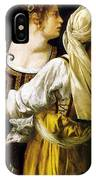 Judith And Her Maidservant 1613 IPhone Case