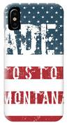 Made In Toston, Montana #toston IPhone Case