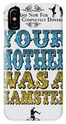 No15 My Silly Quote Poster IPhone X Case
