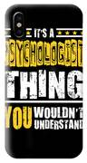 Psychologist You Wouldnt Understand IPhone X Case