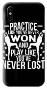 Volleyball Shirt Practice Like Youve Never Won Gift Tee IPhone Case