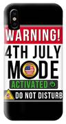 Warning 4th July Mode Activated Do Not Disturb IPhone Case