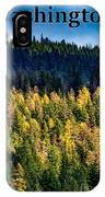Washington - Gifford Pinchot National Forest IPhone Case