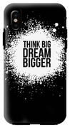 Dream Bigger Poster Black IPhone X Tough Case