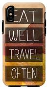 Eat Well Travel Often IPhone X Tough Case