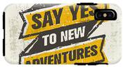 Say Yes To New Adventure. Inspiring IPhone X Tough Case