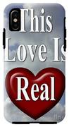 This Love Is Real IPhone X Tough Case