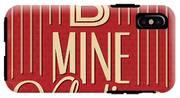 B Mine Valentine IPhone X Tough Case