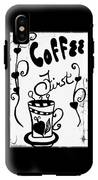 Coffee First IPhone X Tough Case