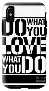 Do What You Love What You Do IPhone X Tough Case