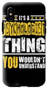 Psychologist You Wouldnt Understand IPhone X Tough Case