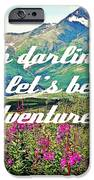 Let's Be Adventurers IPhone 6s Case by Jennifer Kimberly