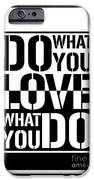 Do What You Love What You Do IPhone 6s Case by Stefano Senise