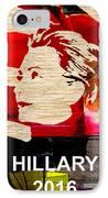 Hillary Clinton 2016 IPhone Case by Marvin Blaine