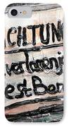 Achtung IPhone Case by John Rizzuto