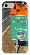 American Recovery And Reinvestment Act Road Sign IPhone Case by Olivier Le Queinec