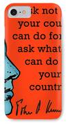 Ask Not What Your Country... IPhone Case