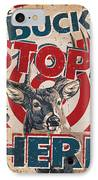 Buck Stops Here Sign IPhone Case by JQ Licensing